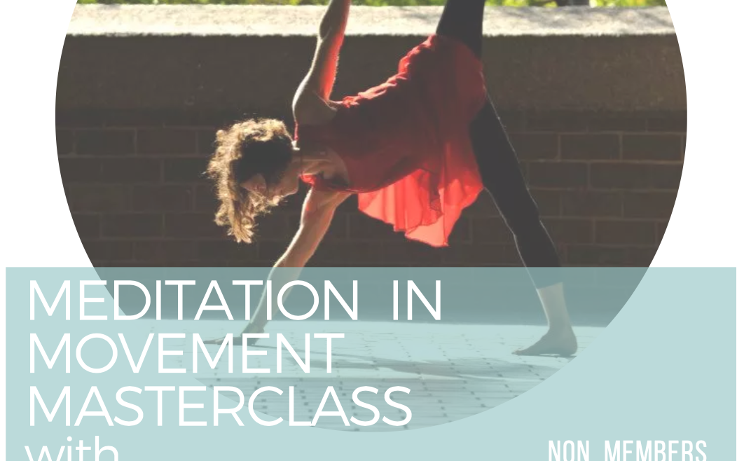 Meditation in Movement Masterclass with Erin Prichard Sunday 19th September 14:00  – 16:00