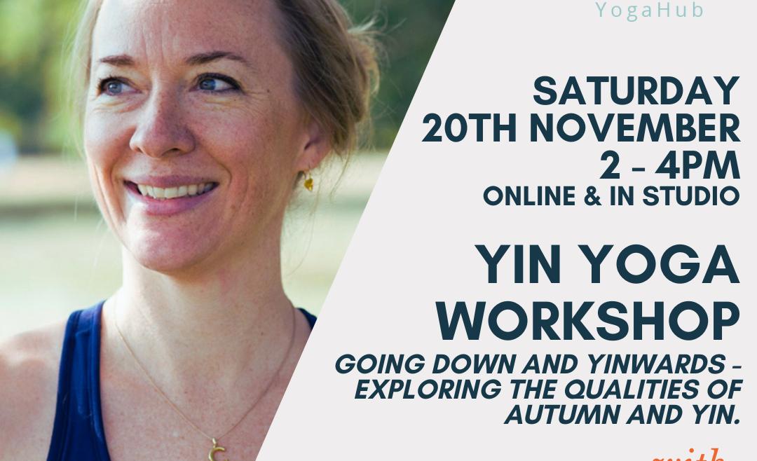 Yin Workshop with Cal Wansbrough Saturday 20th November 14:00  – 16:00